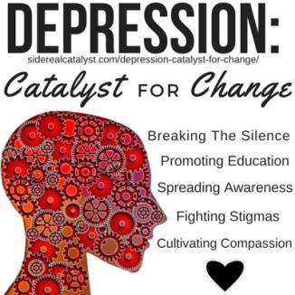Depression Catalyst for Change