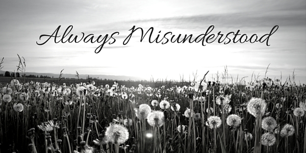 Always-Misunderstood