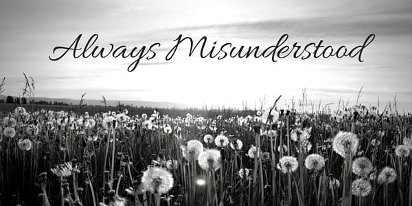 Always-Misunderstood