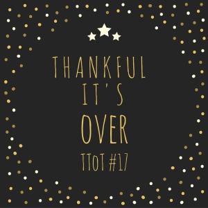 Thankful-Its-Over-TToT-17